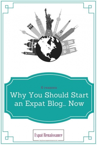 Why You Should Start an Expat Blog… Now