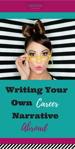 Writing Your Career Narrative Abroad